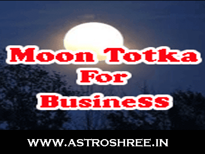 Moon totkay to increase business by best astrologer