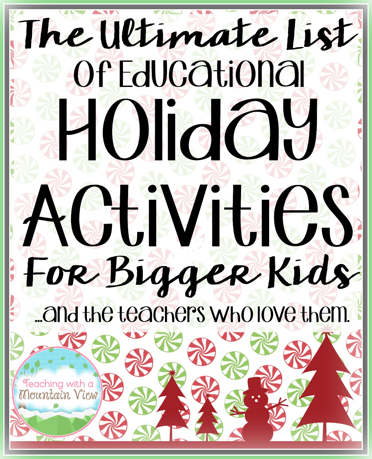 Teaching With A Mountain View The Ultimate List Of Holiday Activities For Bigger Kids
