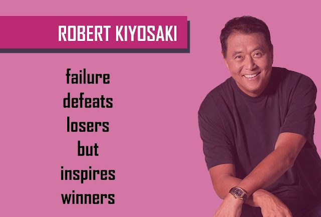 Quote by ROBERT KIYOSAKI - failure defeats losers but inspires winners