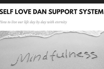 Self Love dan Support System, Seberapa Penting?