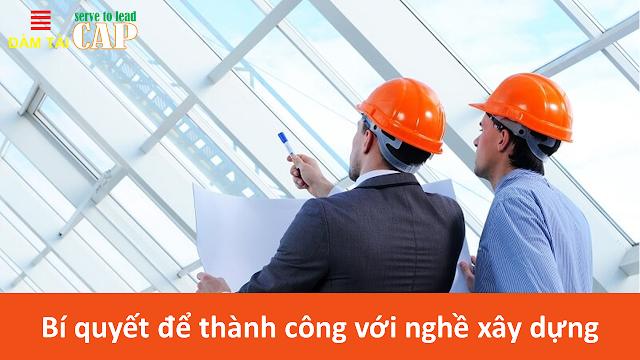 Bí quyết để thành công với nghề xây dựng