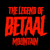 Love horror? Drop what you're doing and watch Khooni Monday's 'The Legend of Betaal Mountain