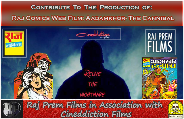 Contribute-to-Raj-Comics-Web-Film-Aadamkhor-Cannibal