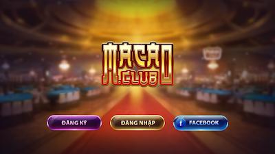 Review Macau Club - Game bài đổi thưởng số 1 Ma Cao