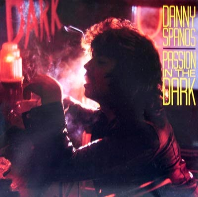 Danny Spanos Passion in the dark 1983 aor melodic rock
