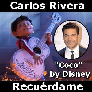 """Carlos Rivera - Recuerdame (De """"Coco"""")"""