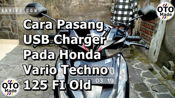 Cara Pasang USB Charger Pada Vario Techno 125 FI Old