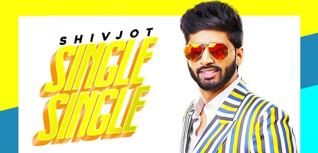 Single Single Lyrics – Shivjot