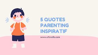 Lima quotes parenting inspiratif