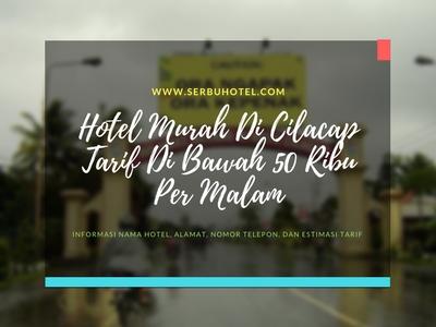 Hotel Murah Di Cilacap Tarif Bawah 50 Ribu Per Malam