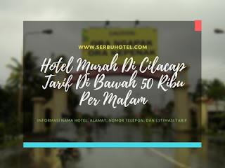 Hotel Murah Di Cilacap Tarif Di Bawah 50 Ribu Per Malam