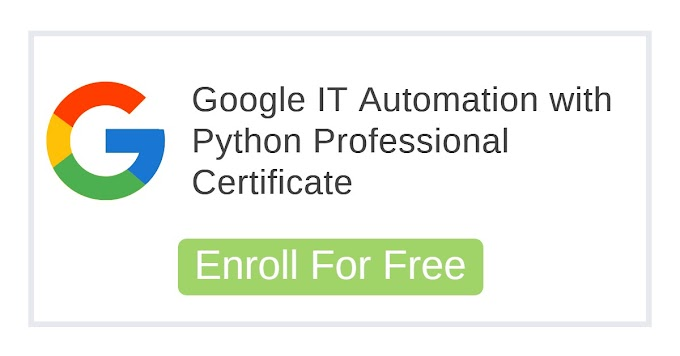 Google IT Automation with Python Professional Certificate :Try for Free: Enroll Your 7-Day Full Access Free Trial
