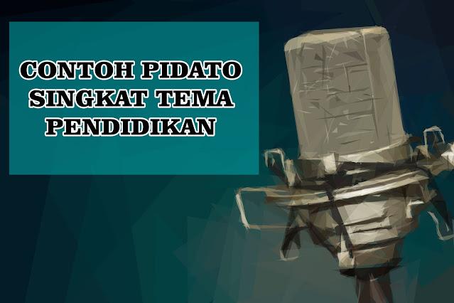 Contoh Pidato Singkat Bahasa Indonesia Tentang Pendidikan