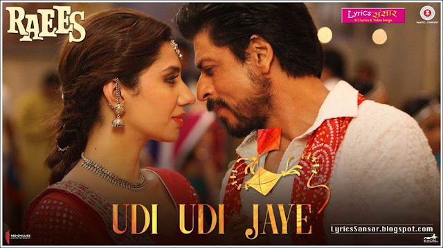 Udi Udi Jaye Lyrics : RAEES