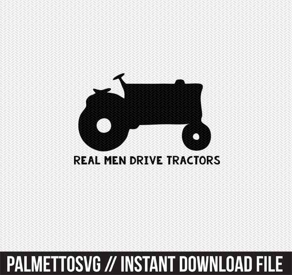 real men drive tractors clip art svg dxf cut file silhouette cameo cricut download