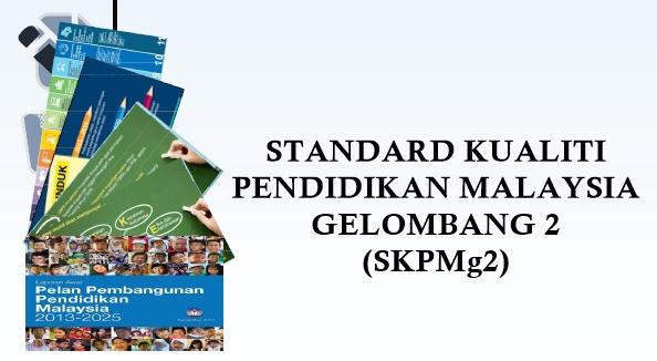 Skpmg2 Standard Kualiti Pendidikan Malaysia Gelombang 2