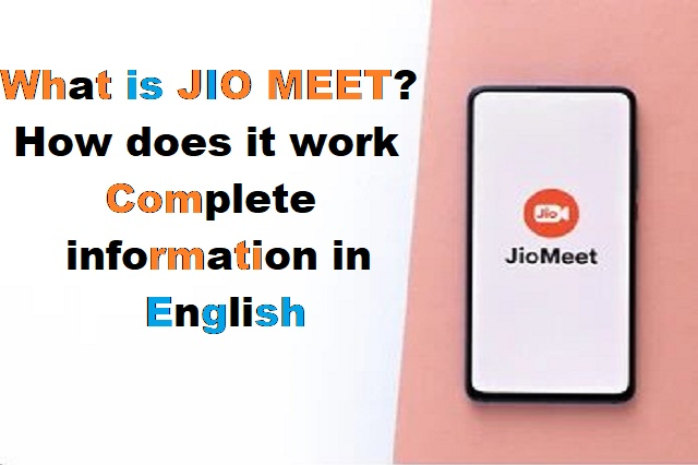 What is JIO MEET? How does it work Complete information in English?