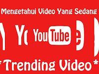 Cara Mengetahui Video Yang Sedang Tren Dan Populer Di Youtube