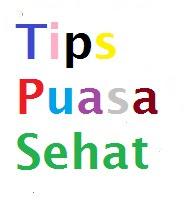Tips Berpuasa Yang Sehat