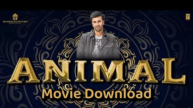Animal Full Movie Download | Animal Movie Full Review | Animal Ranbir Kapoor Movie Traler | Filmyzilla Tamilrockers Filmywap