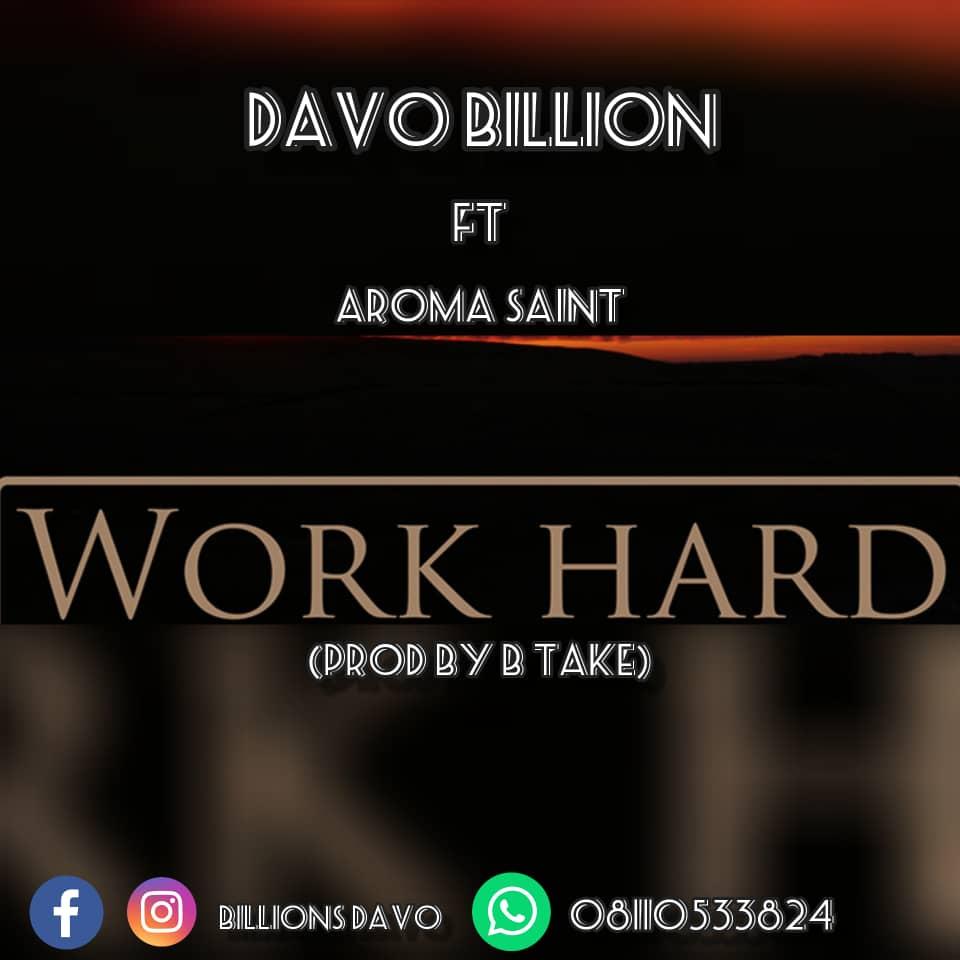 Music : Davo billion ft aroma Saint - work hard