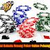 Tutorial Rahasia Menang Poker Online Peluang Besar
