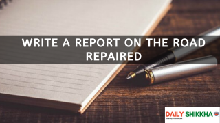 Write a Report on The Road Repaired