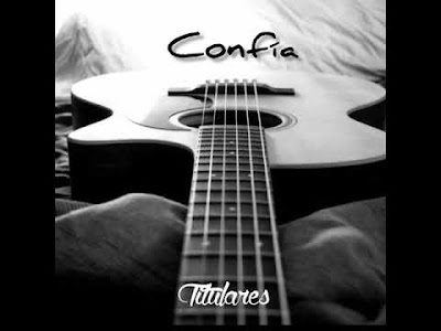 TITULARES - CONFIA (VERSION CUMBIA)