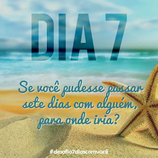 [Divulgação] #desafio7diascomvocê - dia 7