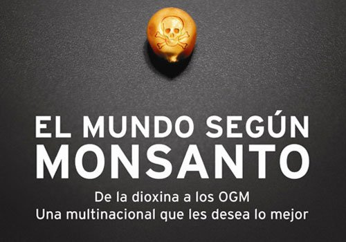 DOCUMENTAL EL MUNDO SEGÚN MONSANTO.