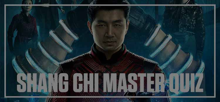 can you master this shang chi quiz answers 100% score