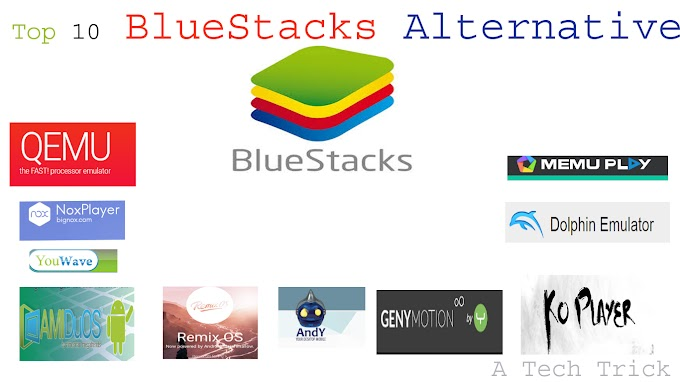 10 Best Bluestacks Alternative You should know and Use.