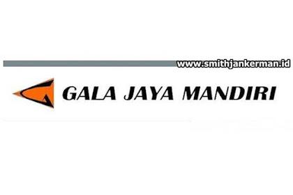 Lowongan Kerja Pekanbaru : PT. Gala Jaya Mandiri Januari 2018