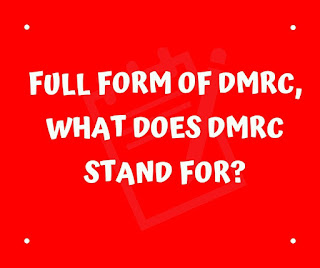 Full form of DMRC, What does DMRC stand for?