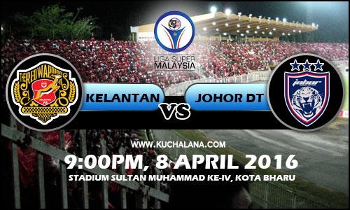 Liga Super 2016 : Kelantan Vs Johor Darul Takzim