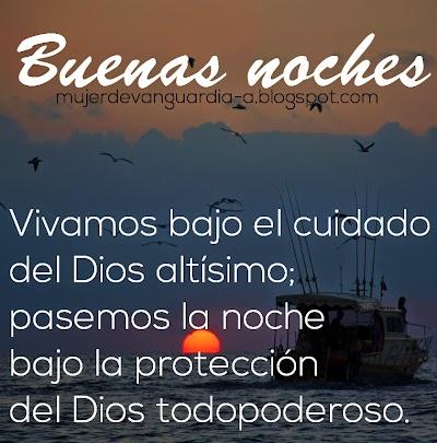 Buenas noches, pasemos la noche bajo la protección de Dios