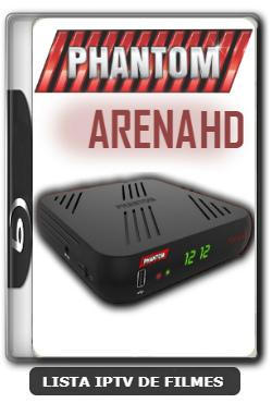 Phantom Arena HD Nova Atualização V1.99 Canais HD ON em SKS e IKS - 07-08-2020