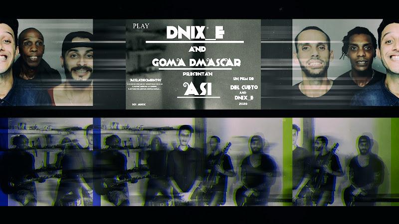 Dnix_E & Goma DMascar - ¨Así¨ - Videoclip - Dirección: Del Cueto - Dnix_E portal Del Vídeo Clip Cubano. Música cubana. Pop Rock. Cuba.