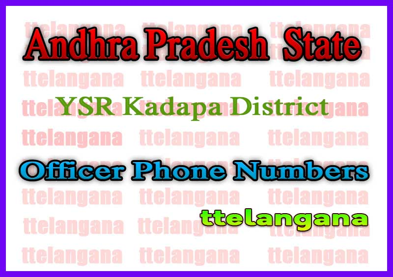 Andhra Pradesh AP YSR Kadapa District Officer Phone Numbers