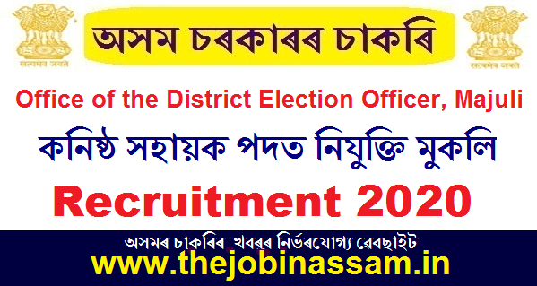 Office of the District Election Officer, Majuli Recruiment 2020: Junior Assistant