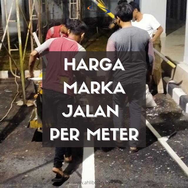 Harga Marka Jalan Per Meter