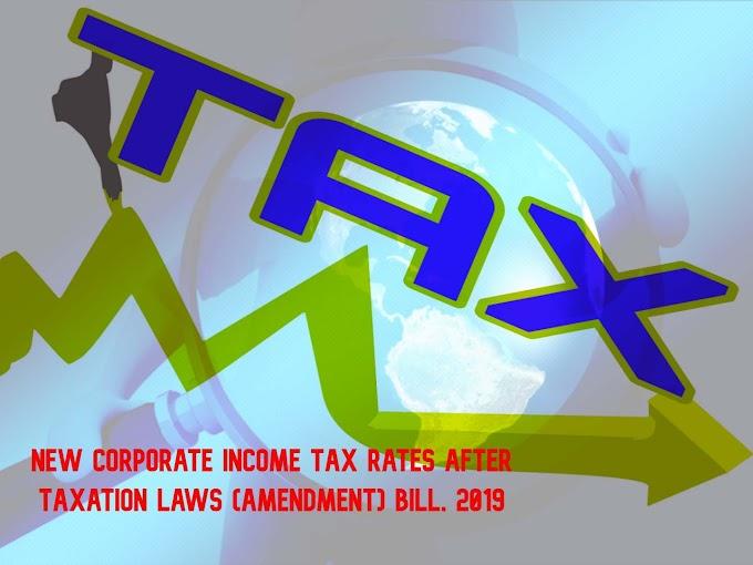 New Corporate Income Tax Rates after Taxation Laws (Amendment) Bill, 2019