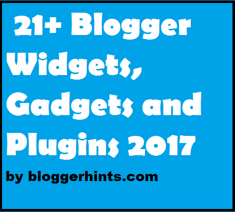 21+ Blogger Widgets, Gadgets and Plugins 2017