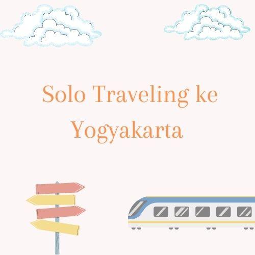 Solo travelling ke yogyakarta