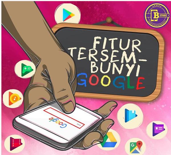 10 Fitur Tersembunyi Google yang Jarang Kita Ketahui