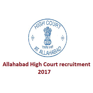 Allahabad High Court | 4386 Vacancies | Recruitment 2017