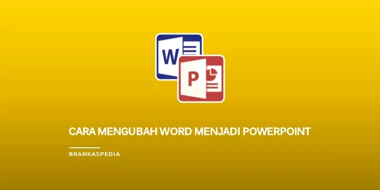 Cara Mengubah Word Menjadi PowerPoint