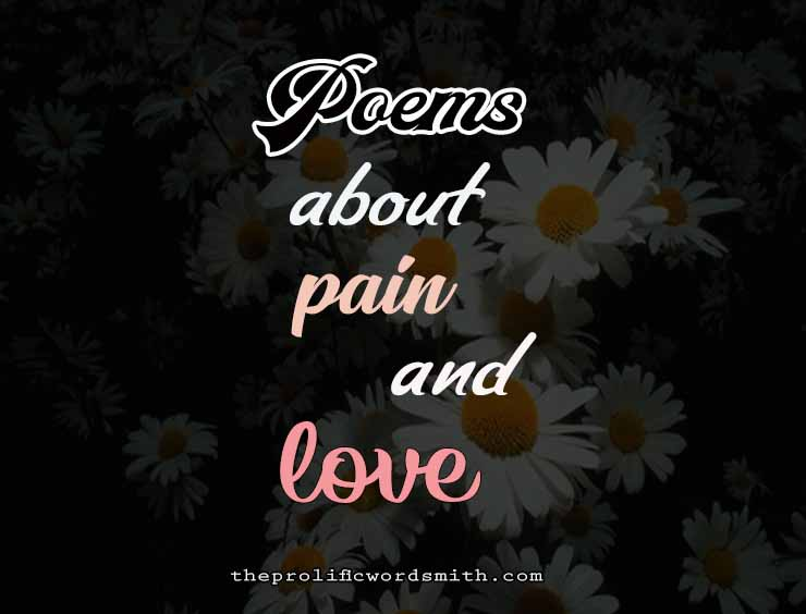 poems about pain and love