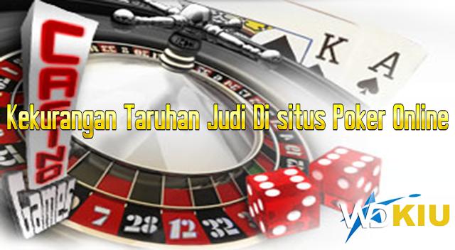 Kekurangan Taruhan Judi Di situs Poker Online