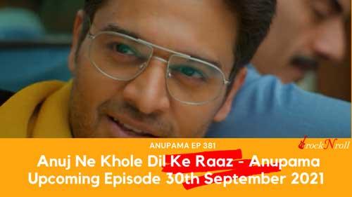 Anuj-Ne-Khole-Dil-Ke-Raaz---Anupama-Episode-381-30th-September-2021